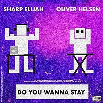 Do You Wanna Stay