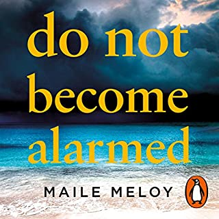 Do Not Become Alarmed                   By:                                                                                                                                 Maile Meloy                               Narrated by:                                                                                                                                 Maile Meloy                      Length: 8 hrs and 59 mins     18 ratings     Overall 3.3