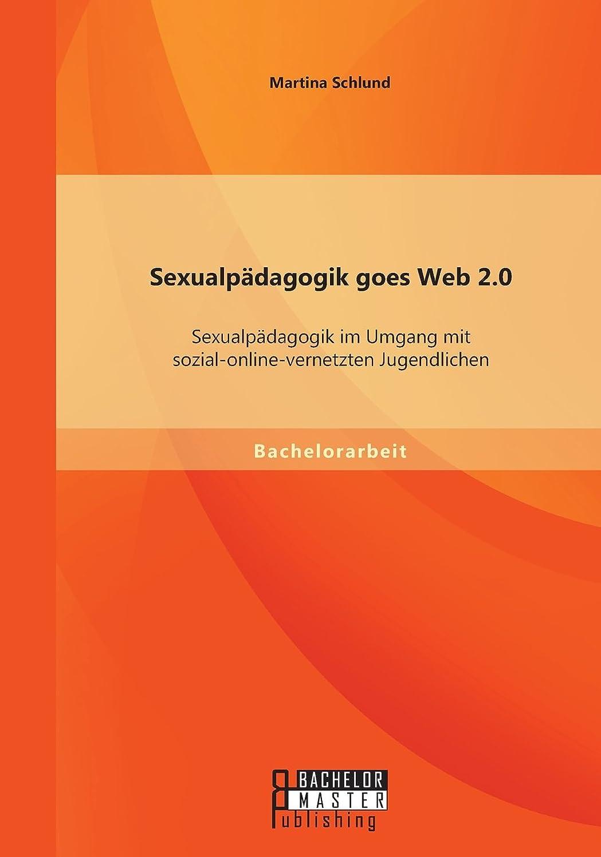 図書館クライマックスカテゴリーSexualpaedagogik Goes Web 2.0: Sexualpaedagogik Im Umgang Mit Sozial-Online-Vernetzten Jugendlichen