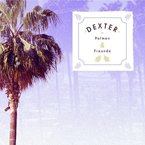 Dexter - Palmen &...