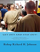 Get Out and Stay Out!: A Workbook to Help Put Together a Written Plan for a Successful Transition from Incarceration to Free Society