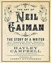Art of Neil Gaiman: The Story of a Writer with Handwritten Notes, Drawings, Manuscripts, and Personal Photographs