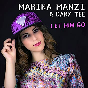 Let Him Go (feat. Dany Tee)