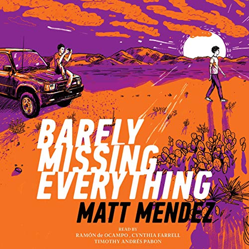 Barely Missing Everything Audiobook By Matt Mendez cover art