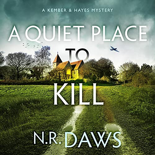 A Quiet Place to Kill: A Kember and Hayes Mystery, Book 1