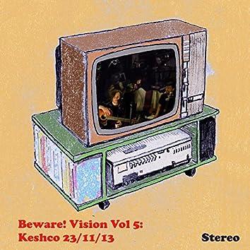 Beware! Vision Volume 5: Keshco 23/11/13