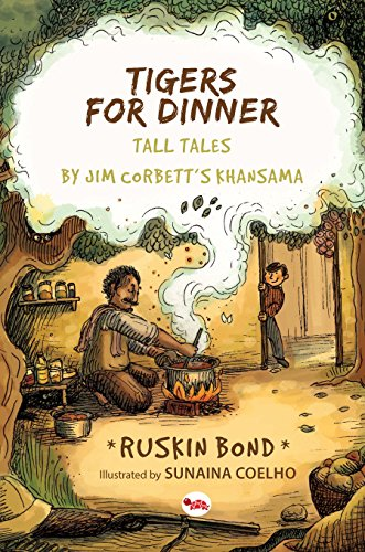 Tigers for Dinner: Tall Tales by Jim Corbett's Khansama (English Edition)