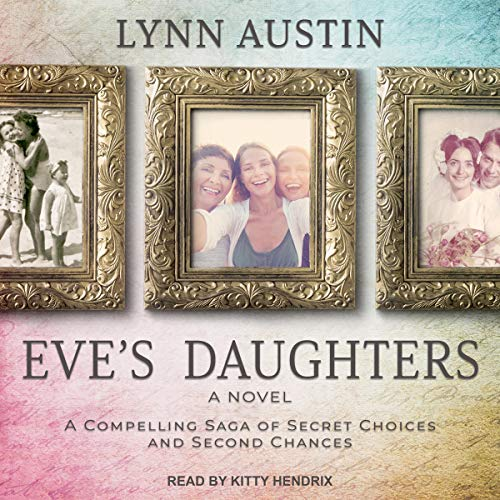 Eve's Daughters                   By:                                                                                                                                 Lynn Austin                               Narrated by:                                                                                                                                 Kitty Hendrix                      Length: 17 hrs and 59 mins     257 ratings     Overall 4.8
