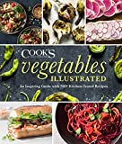 Vegetables Illustrated: An Inspiring Guide with 700+ Kitchen-Tested Recipes
