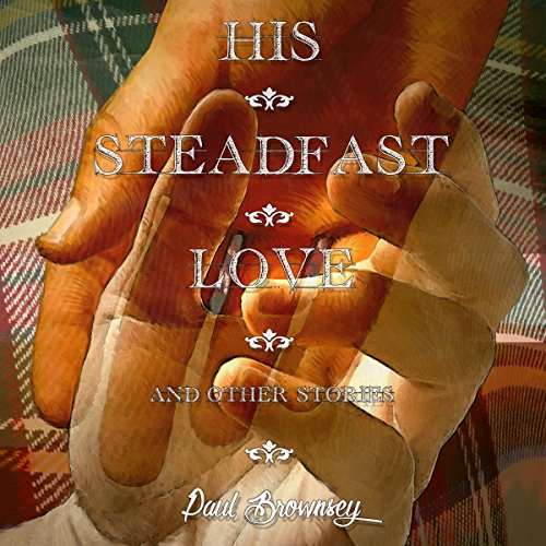 His Steadfast Love and Other Stories audiobook cover art