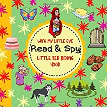 With my little eye Read & Spy Little Red Riding Hood: I Spy Picture Books/I Spy Books ages 2-5 years/Word Recognition, Build Observation, Comprehension and Memory Skills