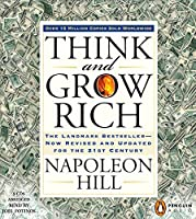 Think and Grow Rich: The Landmark Bestseller--Now Revised and Updated for the 21st Century (Think and Grow Rich Series)