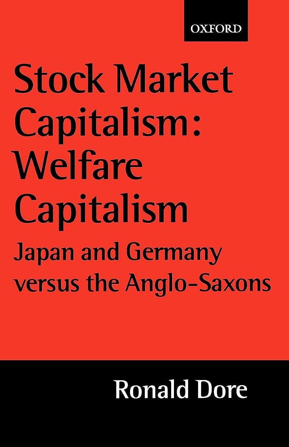 届ける薄い以来Stock Market Capitalism: Welfare Capitalism : Japan and Germany Versus the Anglo-Saxons (Japan Business & Economics S)