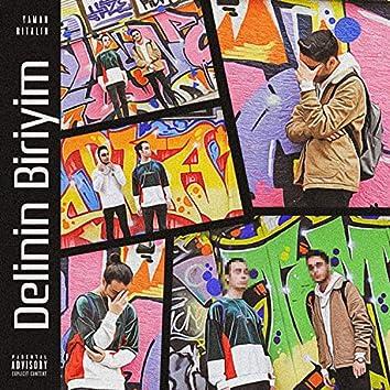 Delinin Biriyim (feat. Yaman)