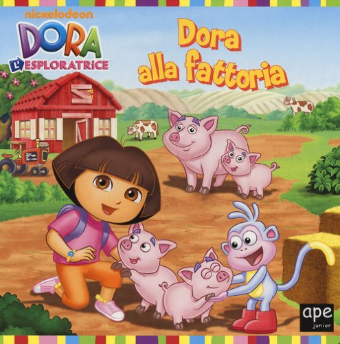 Dora alla fattoria. Dora l'esploratrice. Ediz. illustrata