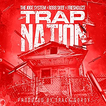 Trap Nation (feat. Robb Skee & Fresh Duzit)