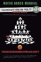Nuevo Orden Mundial: Como sociedades poderosas controlan el planeta (Series Illuminati)