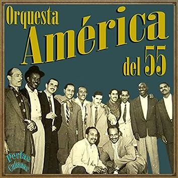 Perlas Cubanas: Orquesta América del 55