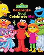 Celebrate You! Celebrate Me! (Sesame Street): A Peek and Touch Book (123 Sesame Street)