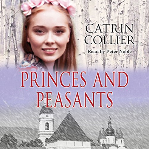 Princes and Peasants Audiobook By Catrin Collier cover art