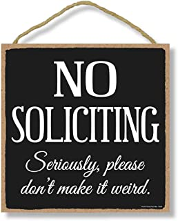 Honey Dew Gifts Door Sign, No Soliciting Seriously, Please Don't Make It Weird 10 inch by 10 inch Hanging Wall Art, Decorative Wood Sign, Do Not Disturb Sign