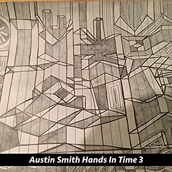 Hands in Time, Pt. 3