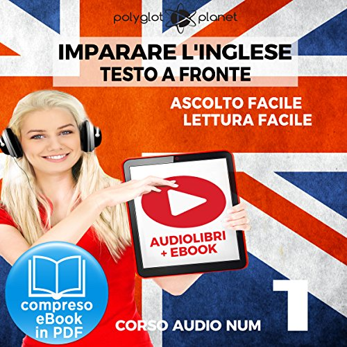 Imparare l'Inglese - Lettura Facile - Ascolto Facile - Testo a Fronte: Inglese Corso Audio, Num. 1 [Learn English - Easy Reading - Easy Audio] audiobook cover art