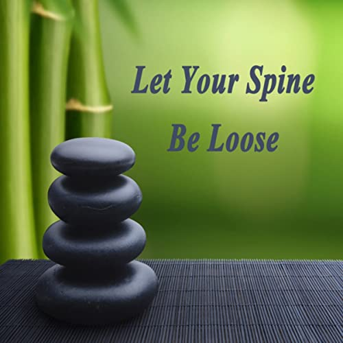 Let Your Spine Be Loose (Spiritual Music for Yoga, Mantra