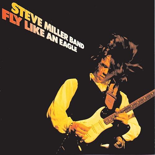 Fly Like An Eagle de The Steve Miller Band en Amazon Music - Amazon.es