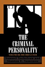 The Criminal Personality: The Drug User, Volume III