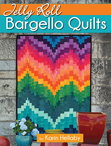 Jelly Roll Bargello Quilts (Landauer) Clear How-To Instructions for a Beginner-Friendly, Easy-to-Learn Technique to Create a Mesmerizing Optical Illusion of Graceful Movement, Waves, & Curves