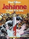 Jehanne la sève et le sang