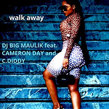 Walk Away (feat. Cameron Day, C.Diddy)