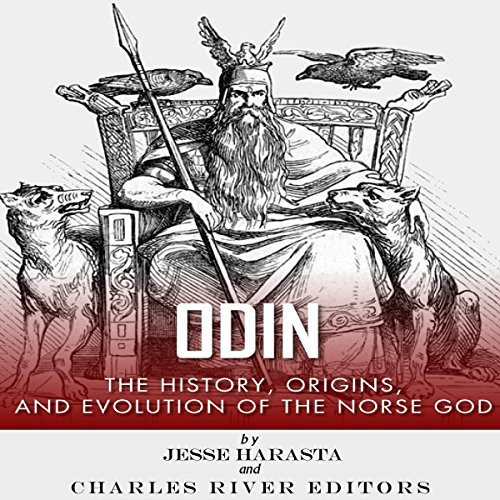 Odin: The Origins, History and Evolution of the Norse God                   By:                                                                                                                                 Jesse Harasta,                                                                                        Charles River Editors                               Narrated by:                                                                                                                                 Anthony R. Schlotzhauer                      Length: 1 hr and 19 mins     59 ratings     Overall 4.0
