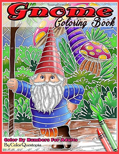 Gnome Coloring Book Color By Numbers For Adults: Funny Gnomes at Home and in Nature (Fun Adult Color By Number Coloring, Band 33)