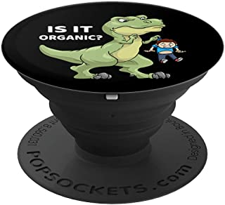 Is it organic? T-Rex Dino funny vegan dinosaur vegetarian PopSockets Grip and Stand for Phones and Tablets