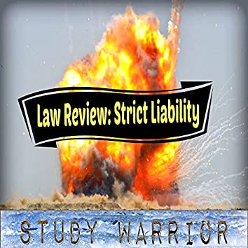 Law Review: Strict Liability