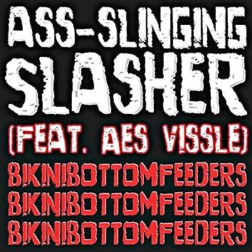 Ass-Slinging Slasher (feat. Aes Vissle)