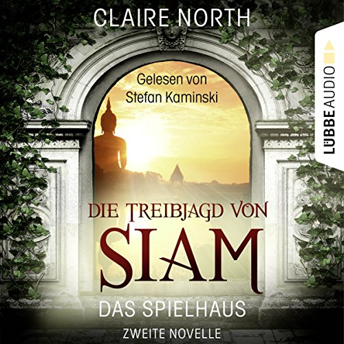 Die Treibjagd von Siam     Das Spielhaus 2              By:                                                                                                                                 Claire North                               Narrated by:                                                                                                                                 Stefan Kaminski                      Length: 4 hrs and 9 mins     Not rated yet     Overall 0.0
