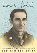 Love, Bill: Finding My Father through Letters from World War II