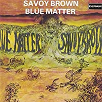 Blue Matter by Savoy Brown (1990-12-29)