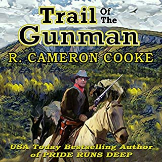 Trail of the Gunman                   By:                                                                                                                                 R. Cameron Cooke                               Narrated by:                                                                                                                                 Lee Alan                      Length: 7 hrs and 59 mins     1 rating     Overall 5.0