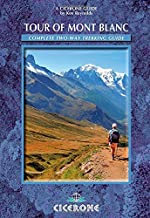 Tour of Mont Blanc: Complete Two-Way Trekking Guide (Mountain Walking)