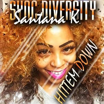 Hit Em Down (feat. Santana K)