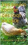Des poules comme des coqs en pâte: Élever des poules d'ornement : un hobby qui se transforme en passion