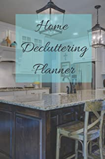 Home Decluttering Planner: Clean, Organized and Declutter Your Home and Life | Notebook and Journal