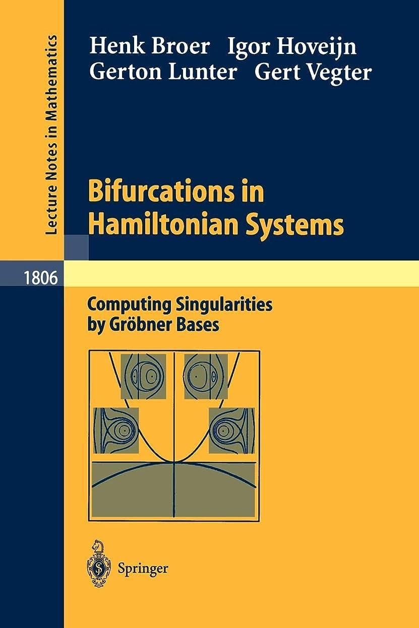 めんどり司教機会Bifurcations in Hamiltonian Systems: Computing Singularities by Groebner Bases (Lecture Notes in Mathematics)