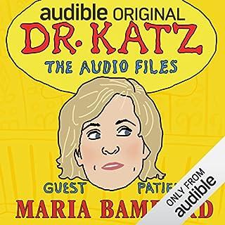 Ep. 9: Maria Bamford (Dr. Katz: The Audio Files)                   Written by:                                                                                                                                 Jonathan Katz,                                                                                        Maria Bamford                           Length: 12 mins     Not rated yet     Overall 0.0