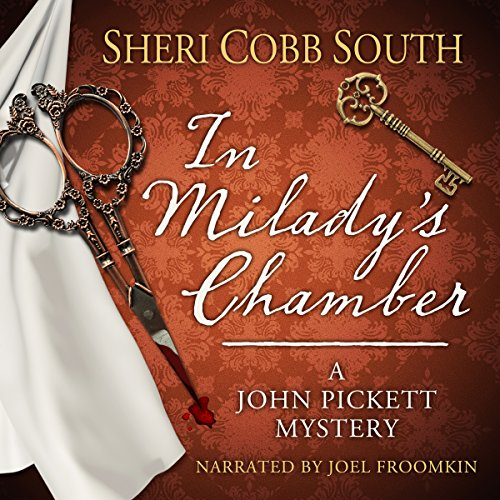 In Milady's Chamber     John Pickett Mysteries, Book 1              By:                                                                                                                                 Sheri Cobb South                               Narrated by:                                                                                                                                 Joel Froomkin                      Length: 6 hrs and 53 mins     454 ratings     Overall 4.4