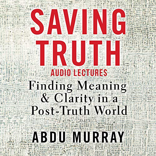 Saving Truth: Audio Lectures audiobook cover art